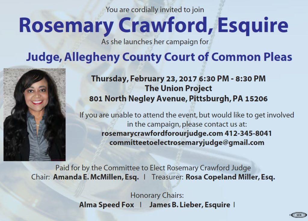 Join Rosemary Crawford, Esquire As she launches her campaign for Judge, Allegheny County Court of Common Pleas on Feb 23, 6:30PM at The Union Project