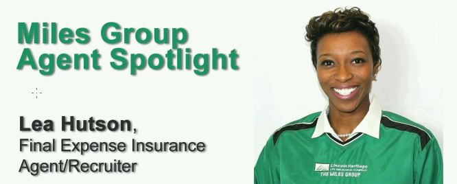 Miles Group Agent Spotlight | LEA HUTSON, Final Expense Insurance Agent / Recruiter
