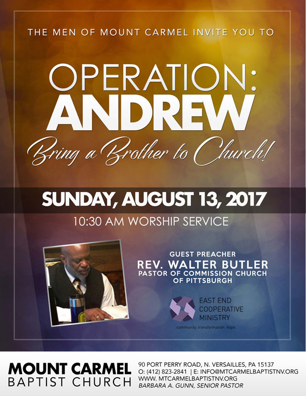 Operation Andrew: Bring a Brother to Church! Sunday, August 12, 2017 10:30AM Worship Service at Mount Carmel Baptist Church